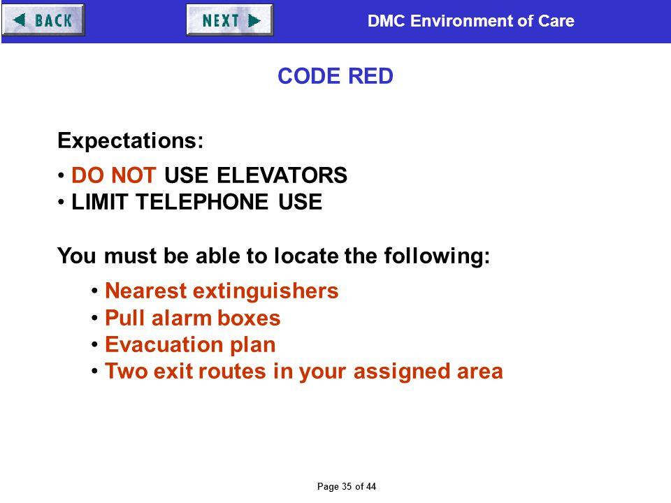 CODE RED Expectations: DO NOT USE ELEVATORS. LIMIT TELEPHONE USE. You must be able to locate the following: