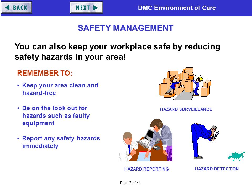 SAFETY MANAGEMENT You can also keep your workplace safe by reducing safety hazards in your area! REMEMBER TO: