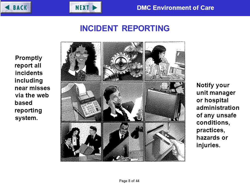 INCIDENT REPORTING Promptly report all incidents including near misses