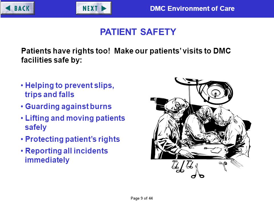 PATIENT SAFETY Patients have rights too! Make our patients' visits to DMC facilities safe by: Helping to prevent slips,