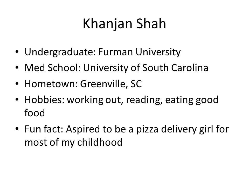 Khanjan Shah Undergraduate: Furman University