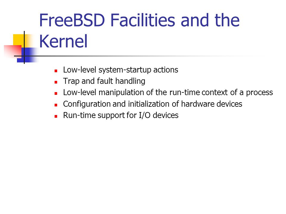 FreeBSD Facilities and the Kernel