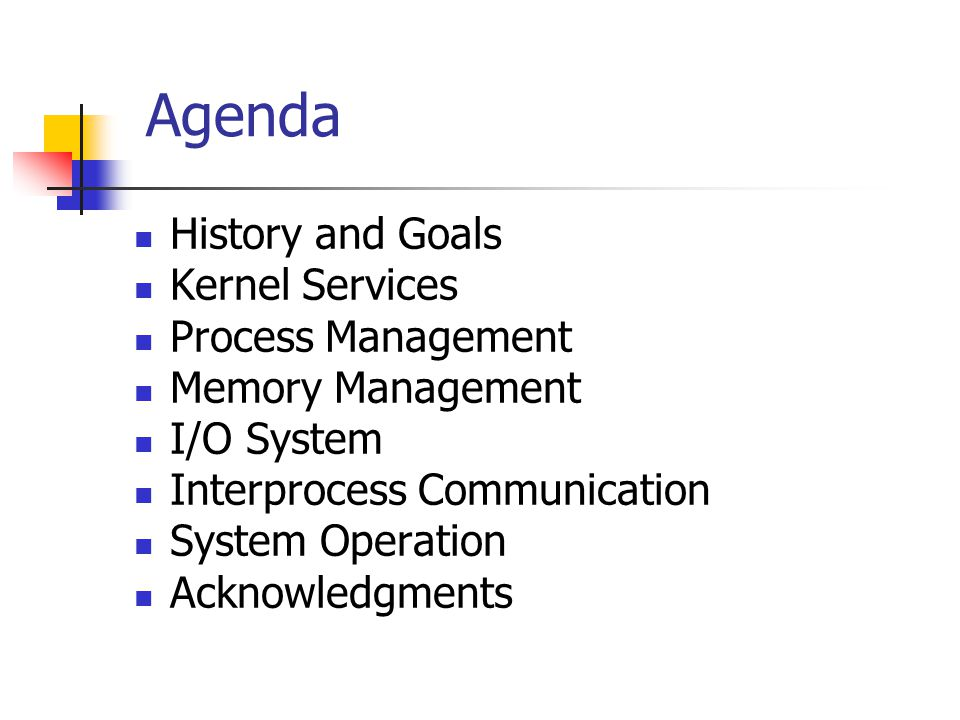 Agenda History and Goals Kernel Services Process Management