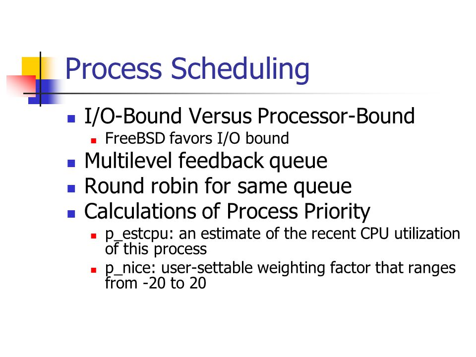 Process Scheduling I/O-Bound Versus Processor-Bound