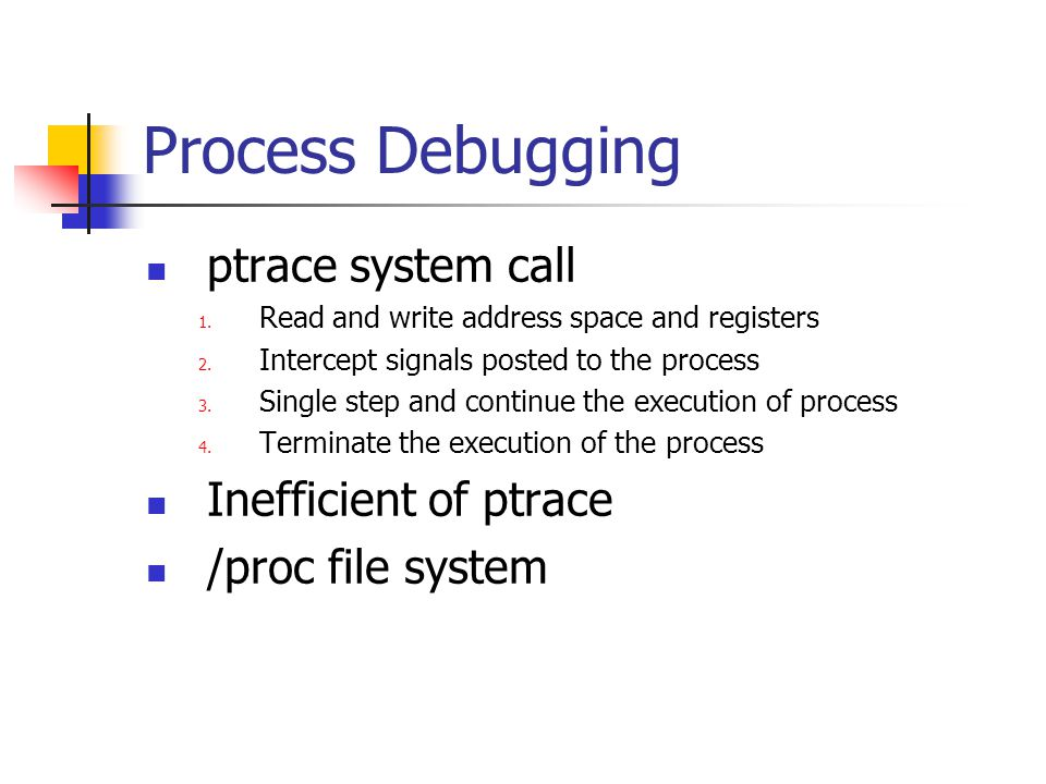 Process Debugging ptrace system call Inefficient of ptrace