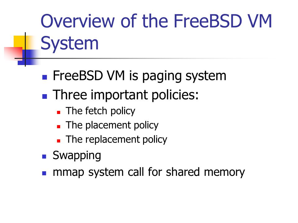 Overview of the FreeBSD VM System
