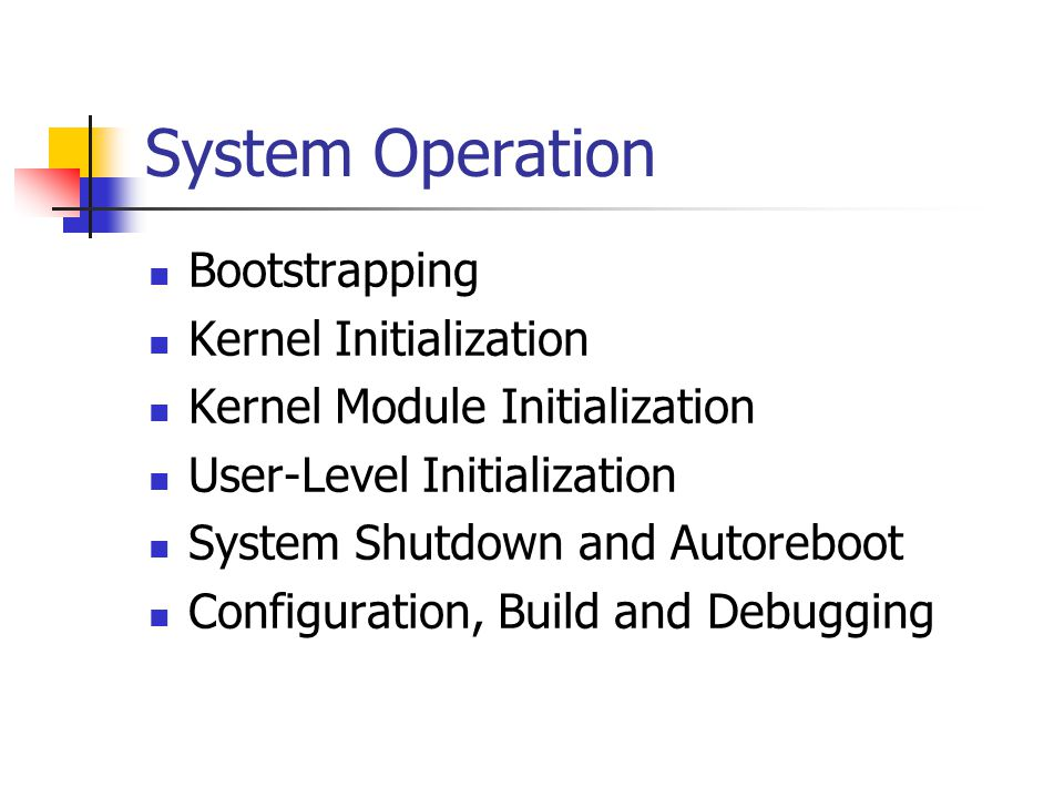 System Operation Bootstrapping Kernel Initialization