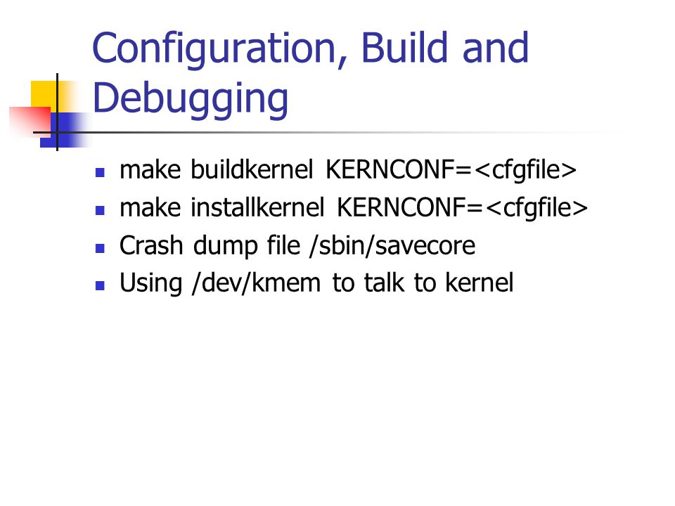 Configuration, Build and Debugging