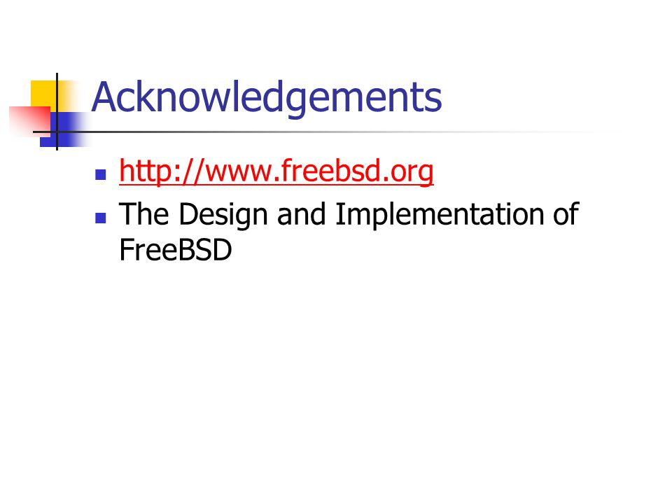 Acknowledgements http://www.freebsd.org