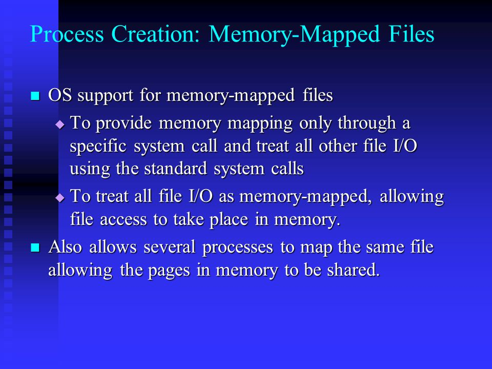 Process Creation: Memory-Mapped Files