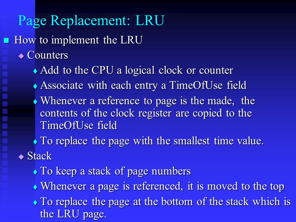 Page Replacement: LRU How to implement the LRU Counters