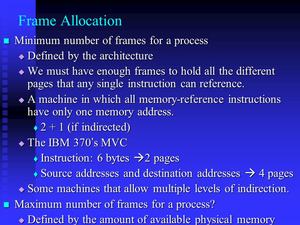 Frame Allocation Minimum number of frames for a process