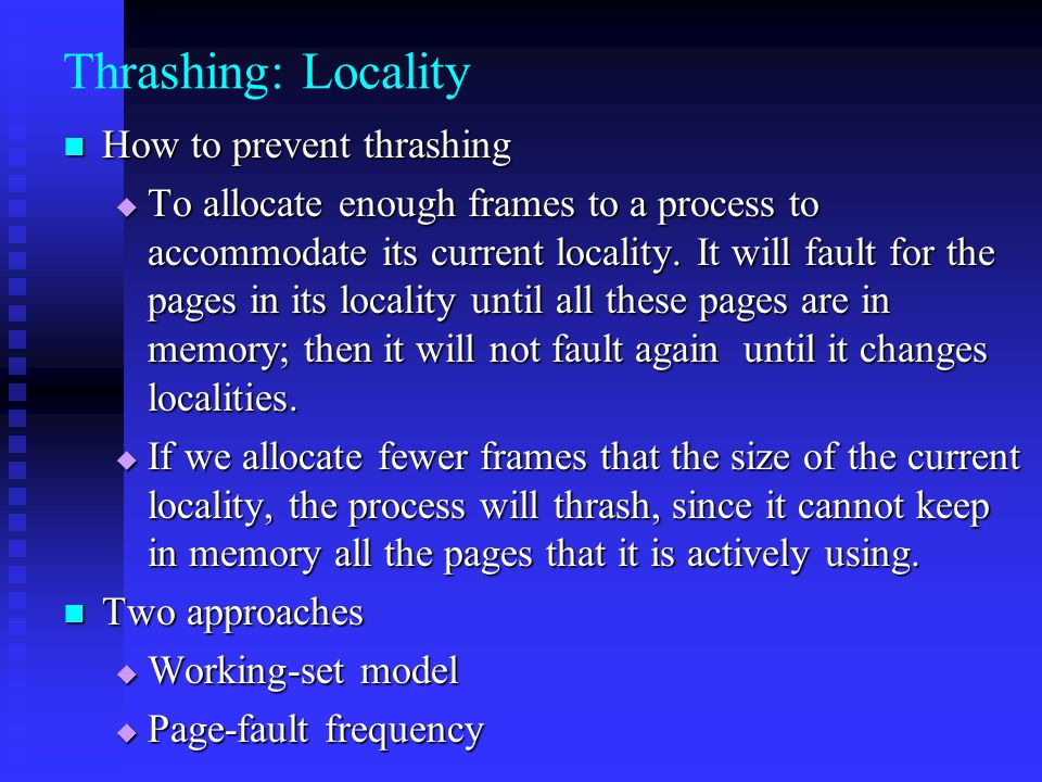 Thrashing: Locality How to prevent thrashing