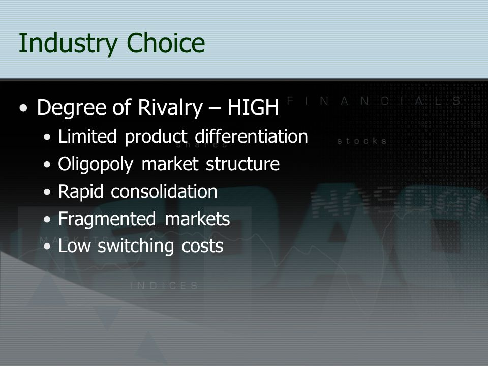 Industry Choice Degree of Rivalry – HIGH