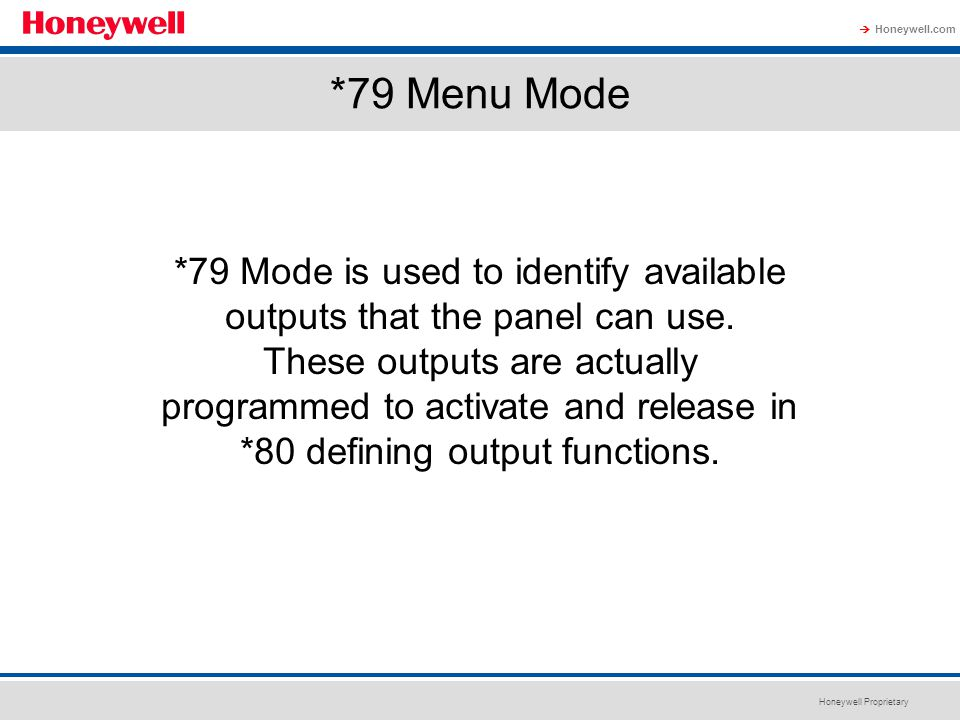 *79 Mode is used to identify available outputs that the panel can use.