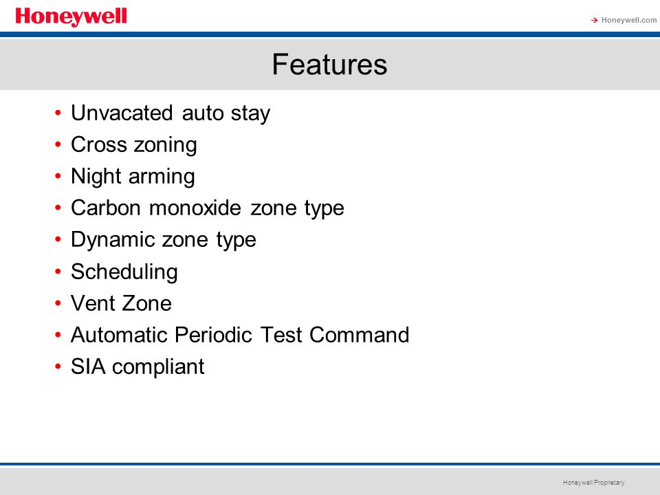 Features Unvacated auto stay Cross zoning Night arming
