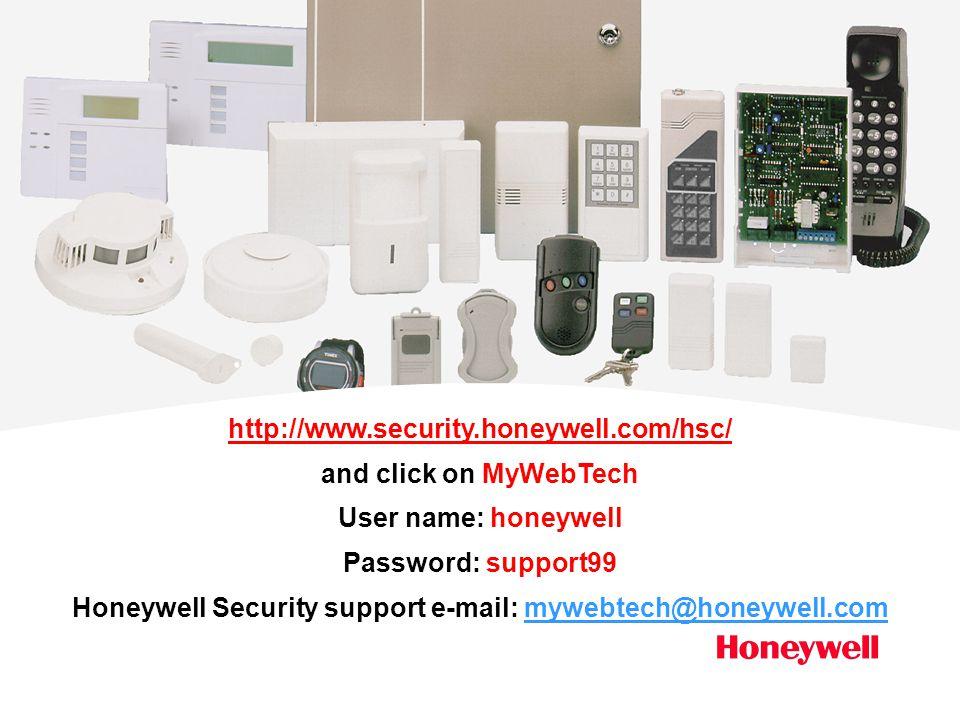 Honeywell Security support e-mail: mywebtech@honeywell.com