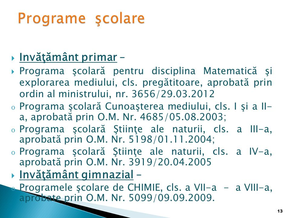 Programe şcolare Invăţământ primar – Invăţământ gimnazial –