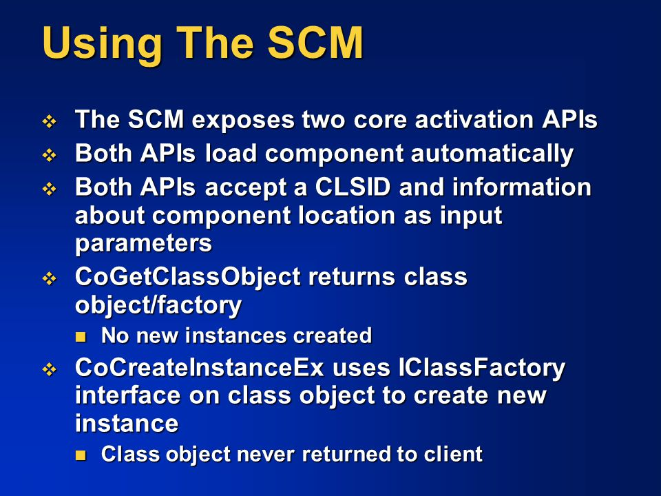 Using The SCM The SCM exposes two core activation APIs