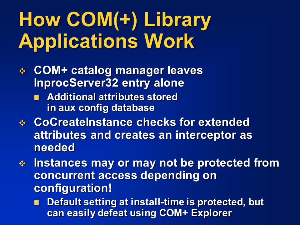 How COM(+) Library Applications Work