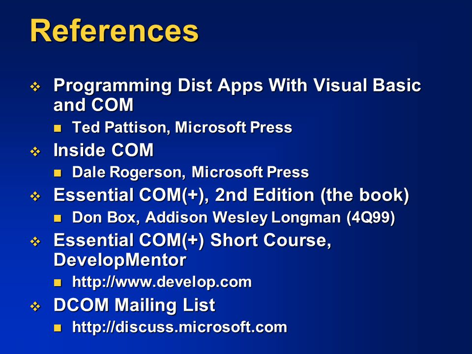 References Programming Dist Apps With Visual Basic and COM Inside COM