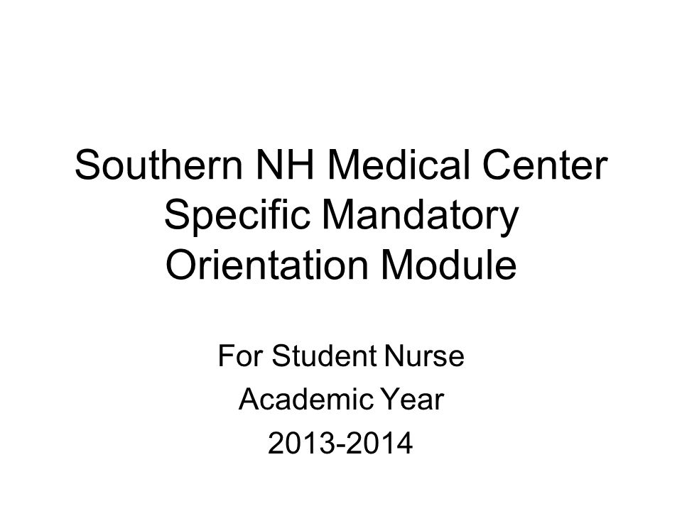 Southern NH Medical Center Specific Mandatory Orientation Module
