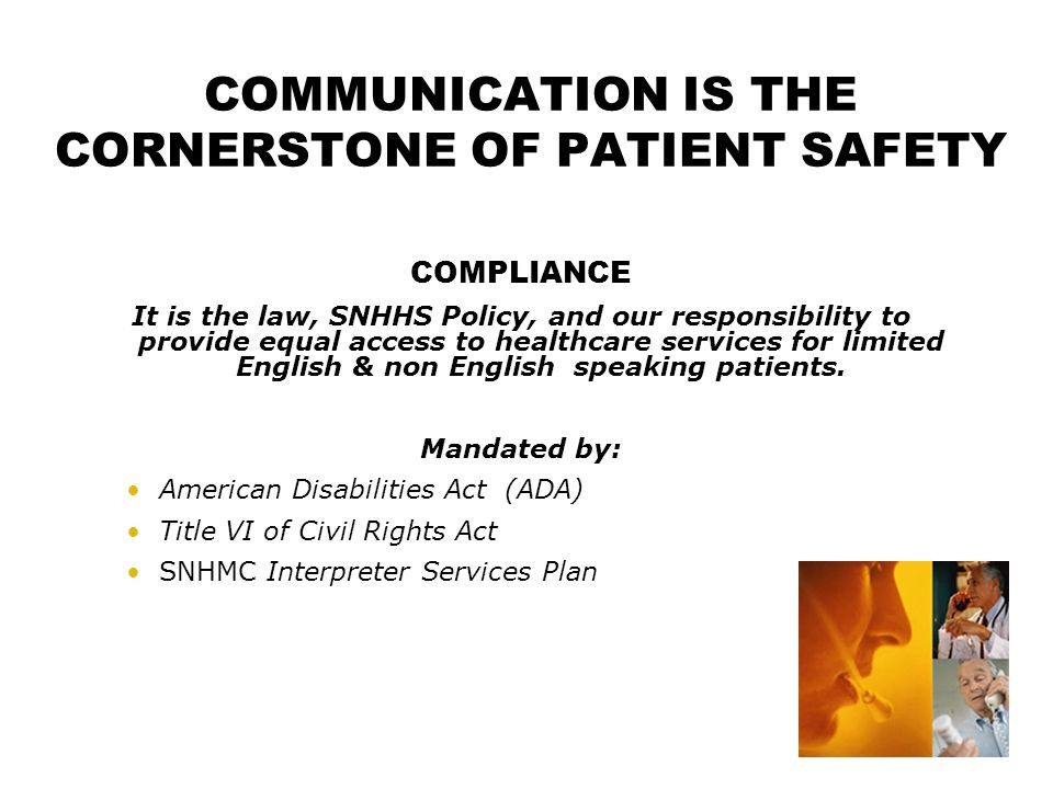 COMMUNICATION IS THE CORNERSTONE OF PATIENT SAFETY