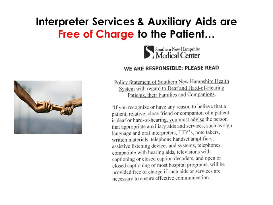 Interpreter Services & Auxiliary Aids are Free of Charge to the Patient…