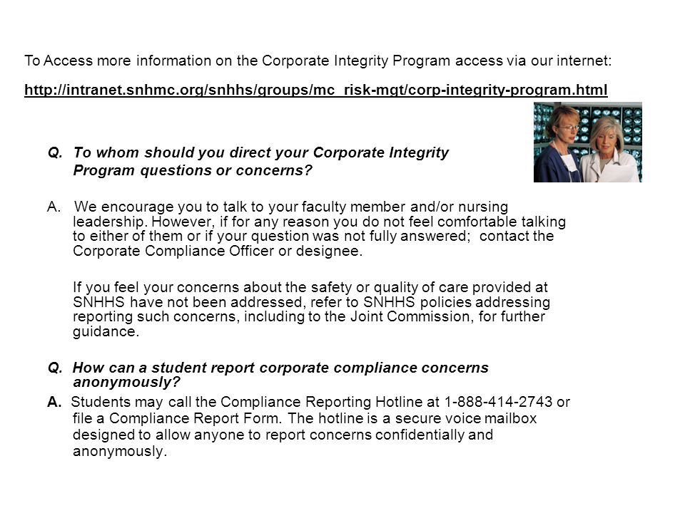 To Access more information on the Corporate Integrity Program access via our internet: