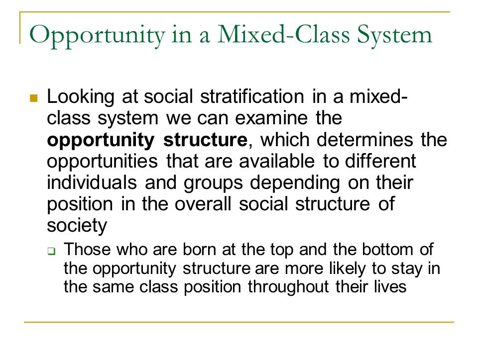 Opportunity in a Mixed-Class System