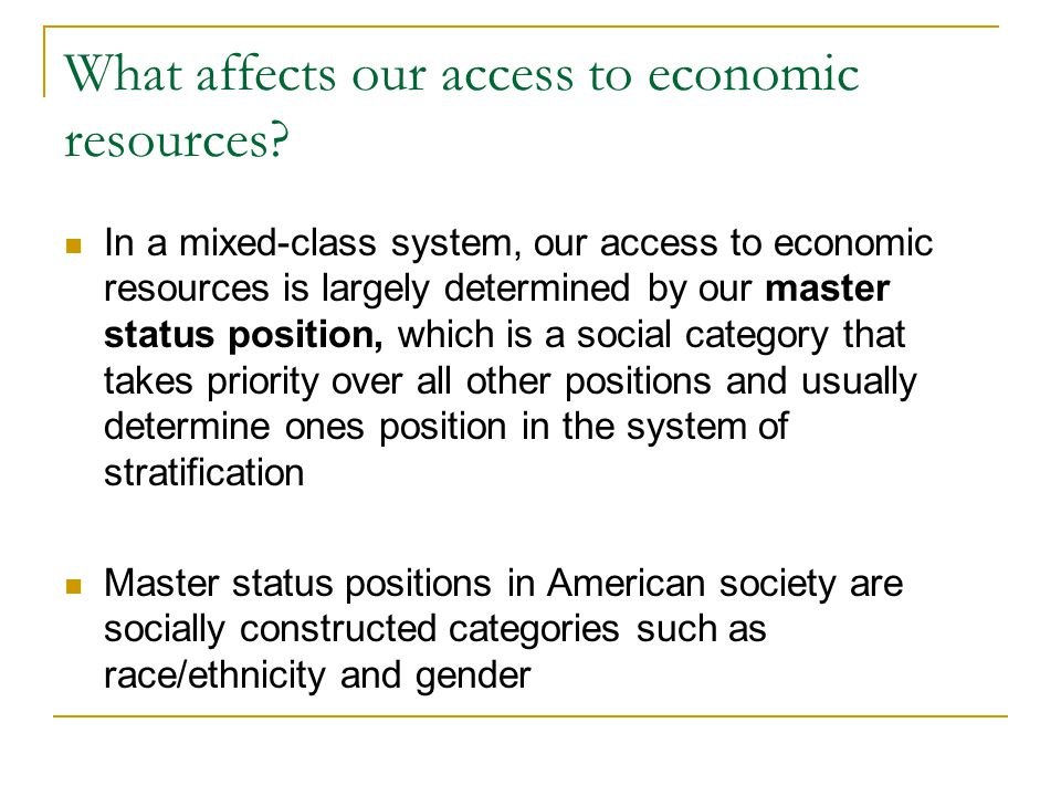 What affects our access to economic resources