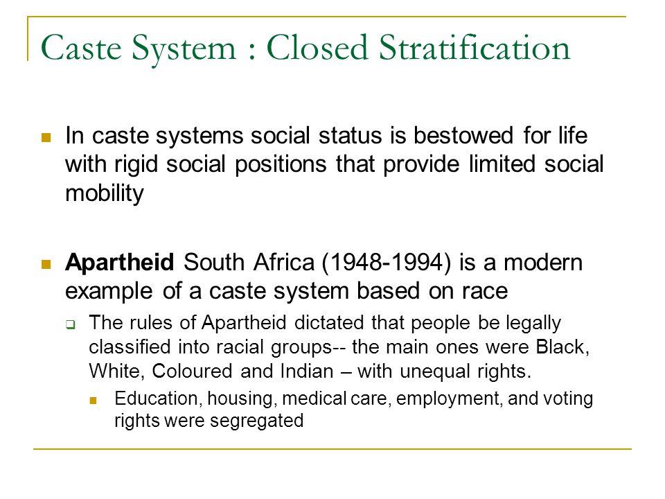 Caste System : Closed Stratification