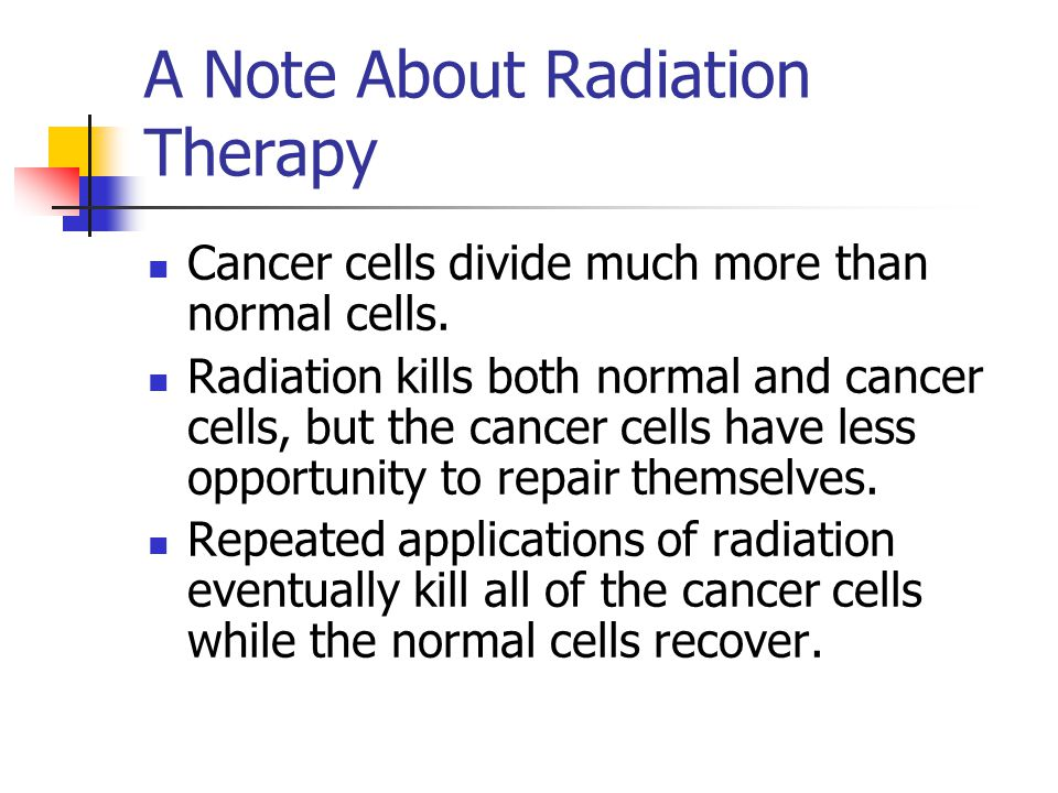 A Note About Radiation Therapy