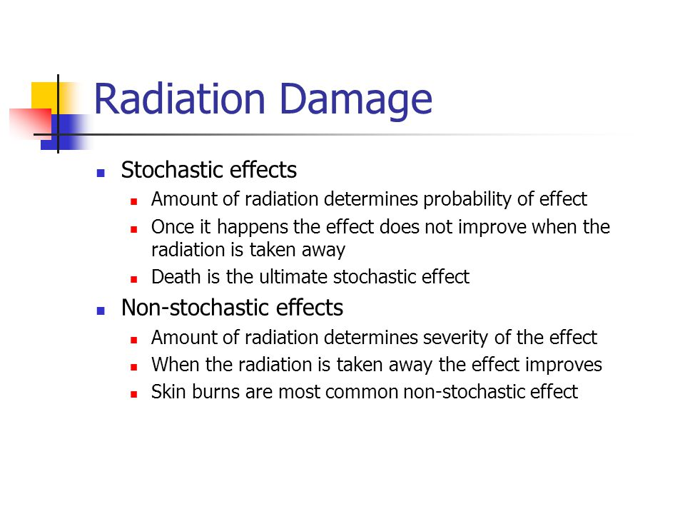 Radiation Damage Stochastic effects Non-stochastic effects