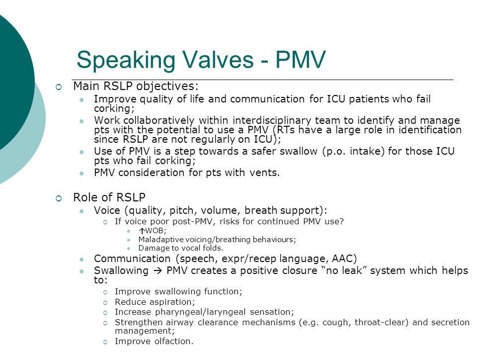 Speaking Valves - PMV Main RSLP objectives: Role of RSLP