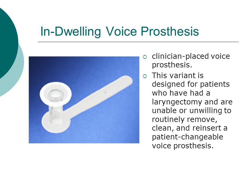 In-Dwelling Voice Prosthesis