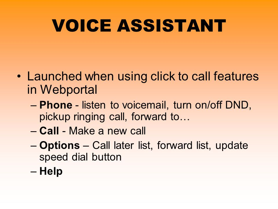 VOICE ASSISTANT Launched when using click to call features in Webportal.