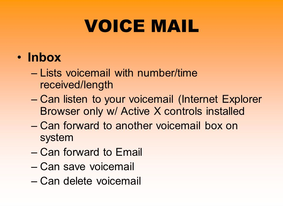 VOICE MAIL Inbox Lists voicemail with number/time received/length