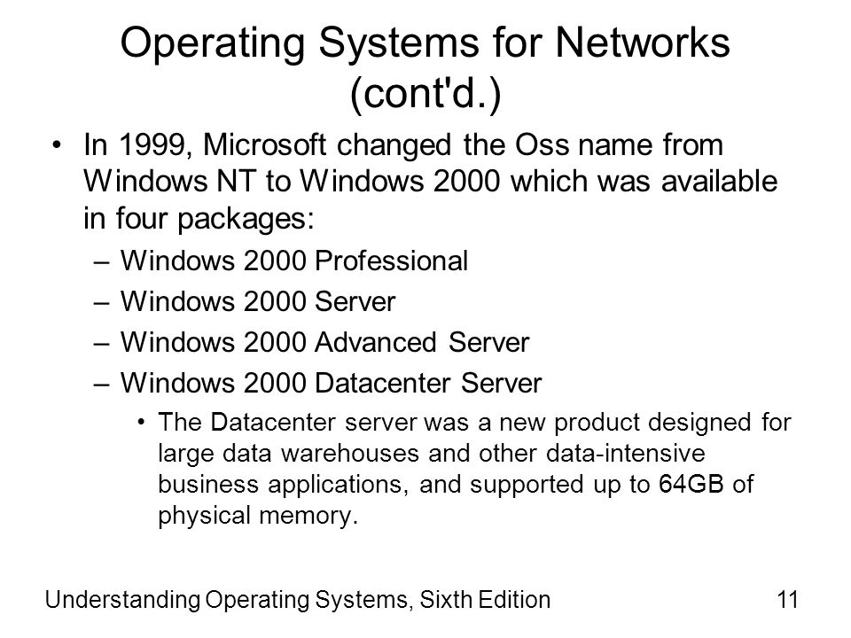 Operating Systems for Networks (cont d.)