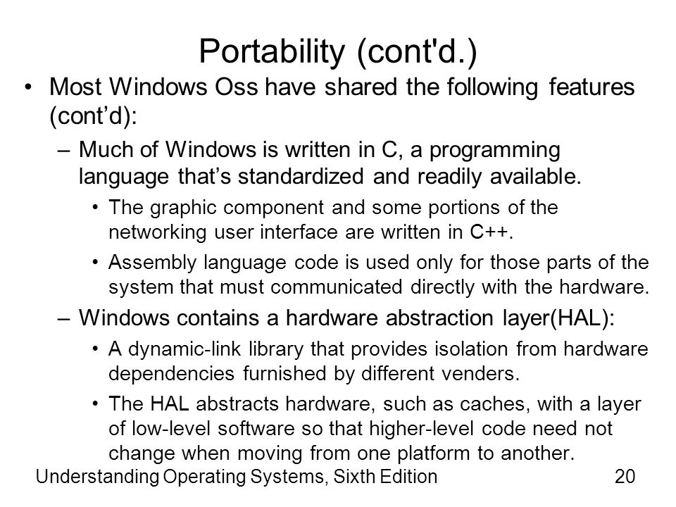 Portability (cont d.) Most Windows Oss have shared the following features (cont'd):