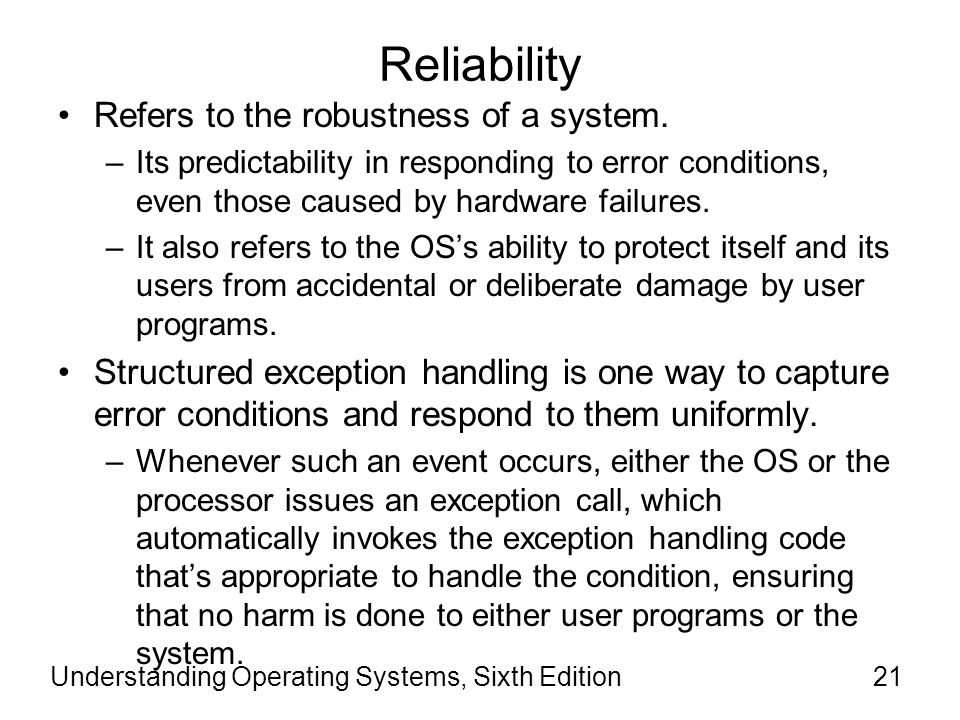 Reliability Refers to the robustness of a system.