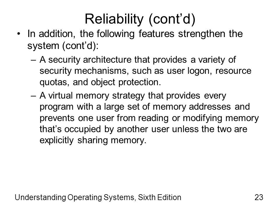 Reliability (cont'd) In addition, the following features strengthen the system (cont'd):