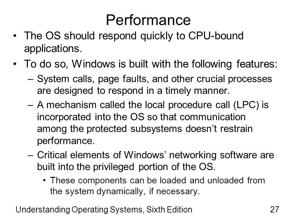 Performance The OS should respond quickly to CPU-bound applications.