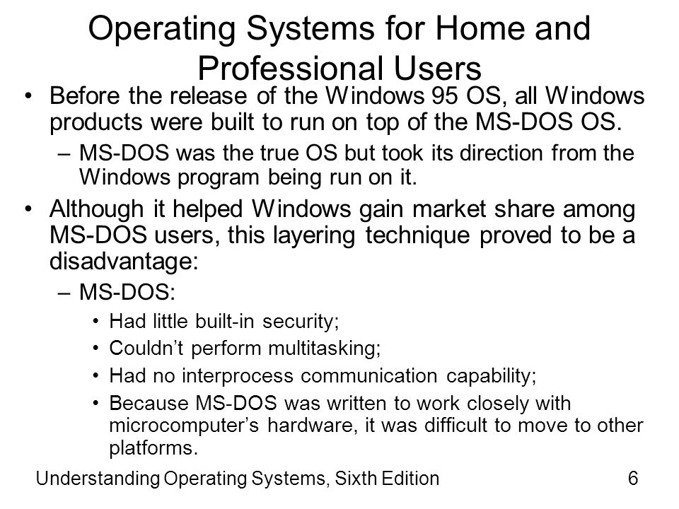 Operating Systems for Home and Professional Users