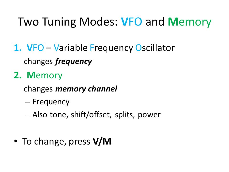 Two Tuning Modes: VFO and Memory