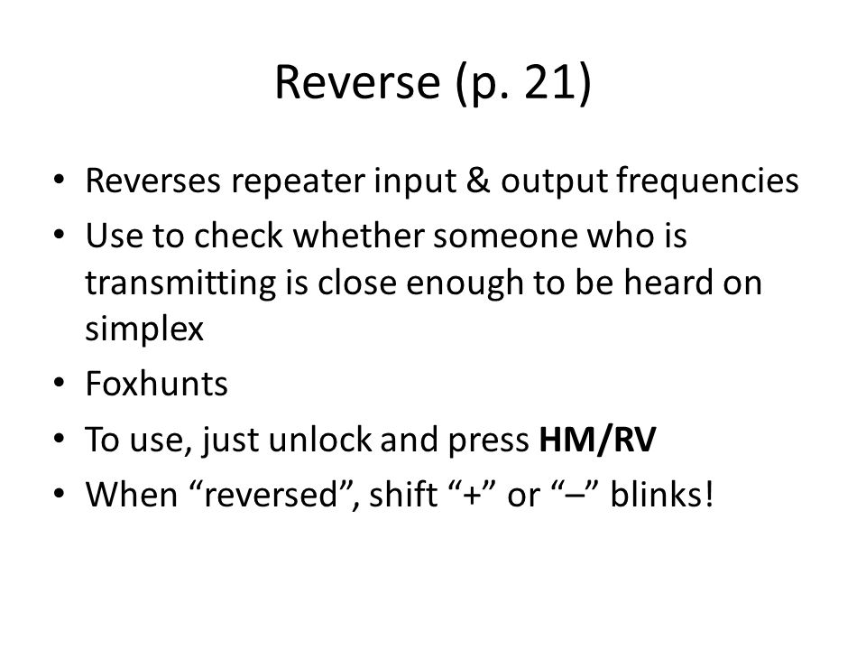 Reverse (p. 21) Reverses repeater input & output frequencies