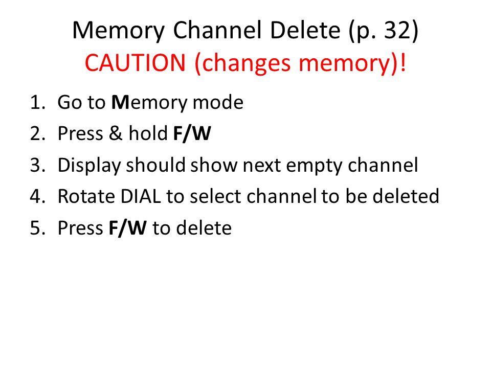 Memory Channel Delete (p. 32) CAUTION (changes memory)!