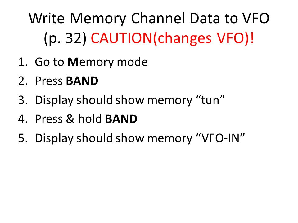 Write Memory Channel Data to VFO (p. 32) CAUTION(changes VFO)!