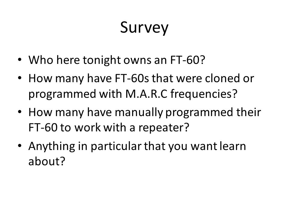 Survey Who here tonight owns an FT-60