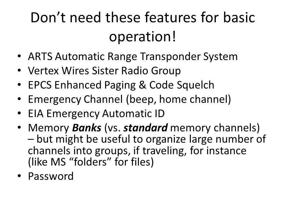 Don't need these features for basic operation!